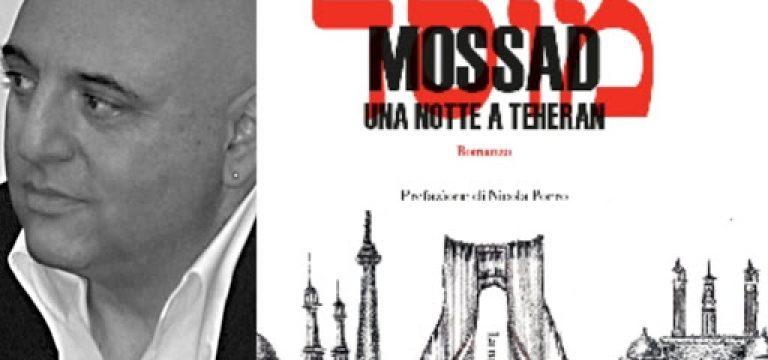 MOSSAD, UN ROMANZO MOZZAFIATO CHE NARRA LA GEOPOLITICA MEDIORIENTALE